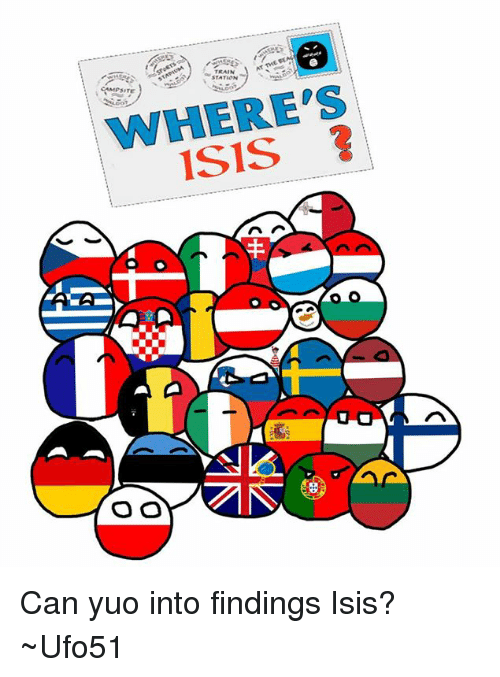 Luxembourgball: AT THE TEA  TRAIN  CAMPSITE  STATION  WHERE'S  ISIS  丰  e- Can yuo into findings Isis? ~Ufo51