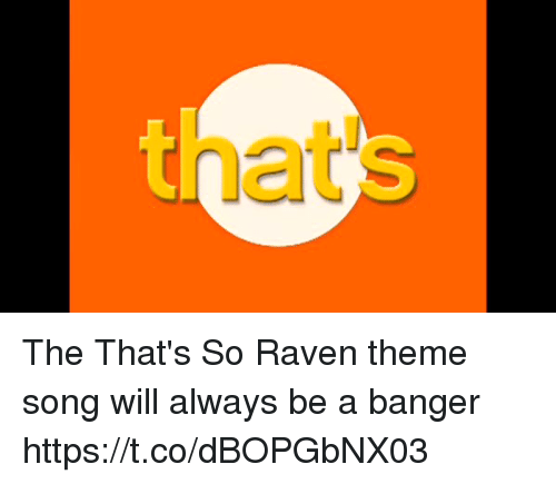 That's So Raven: at The That's So Raven theme song will always be a banger https://t.co/dBOPGbNX03