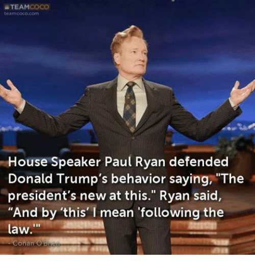 ATEAM Ouse Speaker Paul Ryan Defended Donald Trump's ...