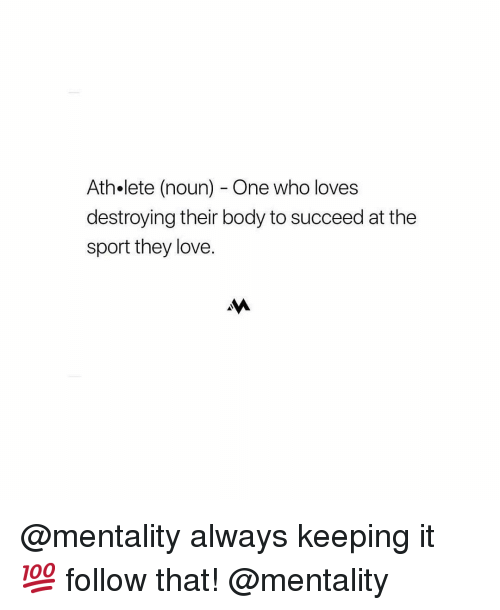 Lete: Ath.lete (noun) - One who loves  destroying their body to succeed at the  sport they love. @mentality always keeping it 💯 follow that! @mentality