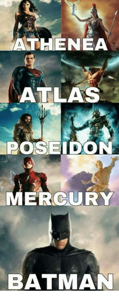 Batman, Memes, and Mercury: ATHENEA  ATLAS  POSEIDON  MERCURY  BATMAN