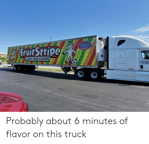 Juicy: ATHERS  CAND COMPAN  5 JUICY GUM FLAVORS  LTI TRUCK  USDOT 14207  APU EQUIPPED Probably about 6 minutes of flavor on this truck