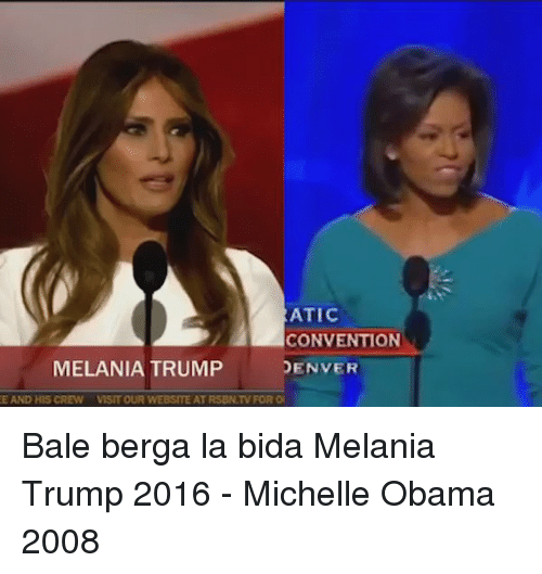 Melania Trump, Michelle Obama, and Obama: ATIC  CONVENTION  MELANIA TRUMP DENVER  E AND HIS CREW VISIT OUR WEBSITE AT RSBN.TV FOR ON Bale berga la bida Melania Trump 2016 - Michelle Obama 2008