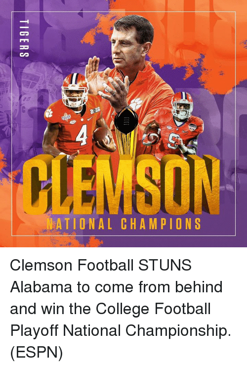 ation al champions clemson football stuns alabama to come from 10960769 🔥 25 best memes about clemson football clemson football memes