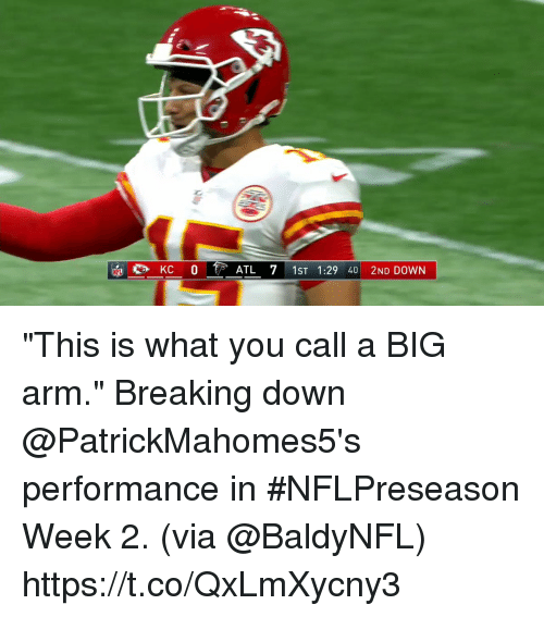 """Memes, 🤖, and Arm: ATL 71ST 1:29 40 2ND DOWN """"This is what you call a BIG arm.""""  Breaking down @PatrickMahomes5's performance in #NFLPreseason Week 2. (via @BaldyNFL) https://t.co/QxLmXycny3"""