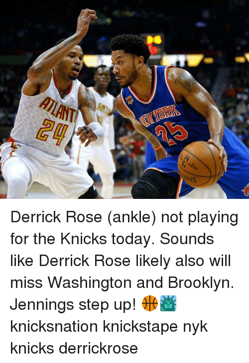 Derrick Rose, Memes, and Brooklyn: ATLAITt Derrick Rose (ankle) not playing for the Knicks today. Sounds like Derrick Rose likely also will miss Washington and Brooklyn. Jennings step up! 🏀🗽 knicksnation knickstape nyk knicks derrickrose