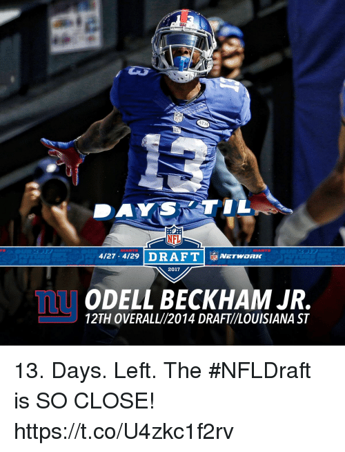 Memes, Odell Beckham Jr., and Louisiana: ATMOS  DAYS TIL  4/27 4/29 DRAFT Narwananc  2017  ODELL BECKHAM JR.  12TH OVERALL/2014 DRAFT//LOUISIANA ST 13. Days. Left.  The #NFLDraft is SO CLOSE! https://t.co/U4zkc1f2rv