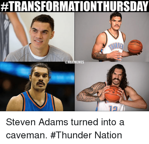 Nba, Steven Adams, and Nationalism: ATRANSFORMATIONTHURSDAY  @NBAMEMES Steven Adams turned into a caveman. #Thunder Nation