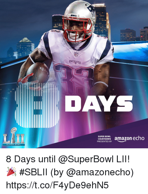 Amazon, Countdown, and Memes: ATRIO  COUNTDOWN amazon echo  PRESENTED BY  SUPER BOWL 8 Days until @SuperBowl LII! 🎉 #SBLII  (by @amazonecho) https://t.co/F4yDe9ehN5