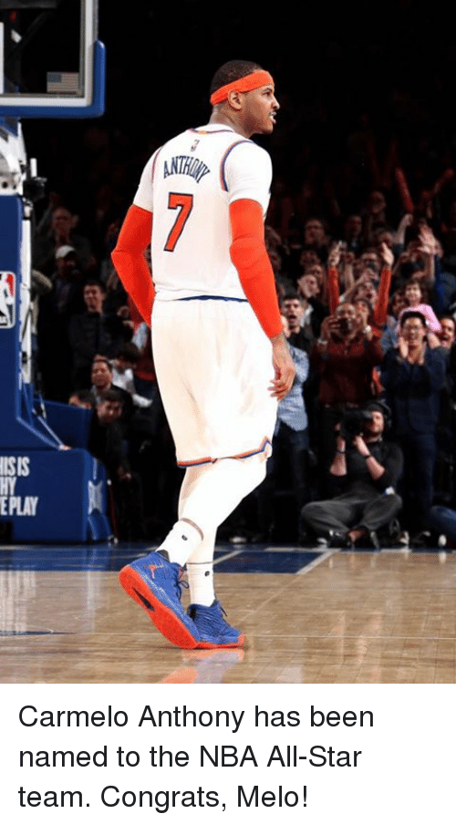 congration: ATRip  ISIS  EPLAY  ソ Carmelo Anthony has been named to the NBA All-Star team. Congrats, Melo!