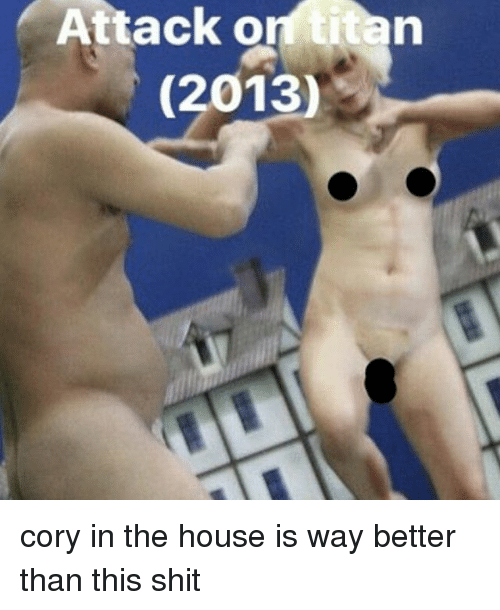 Corys In The House: Attack on titan  (2013 cory in the house is way better than this shit