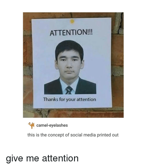 Social Media, Trendy, and Media: ATTENTION!!!  Thanks for your attention  camel-eyelashes  this is the concept of social media printed out give me attention