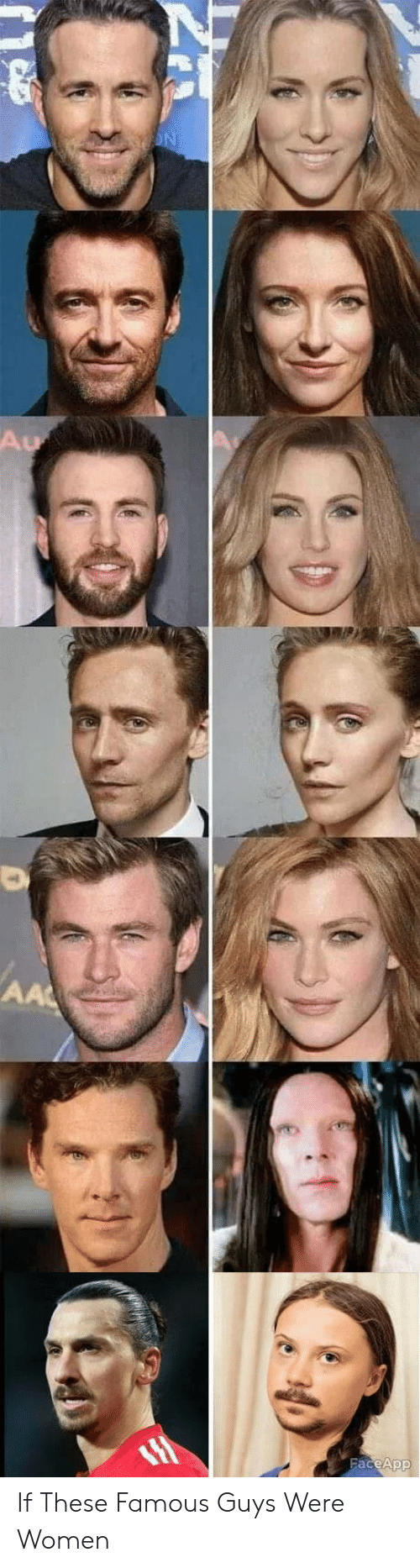 Faceapp: Au  AA  FaceApp If These Famous Guys Were Women