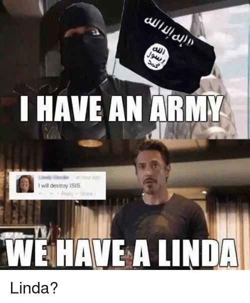 I Will Destroy Isis: au)  I HAVE AN ARMI  I will destroy IsIS  . Reply ·Shire.  WE HAVE A LINDA