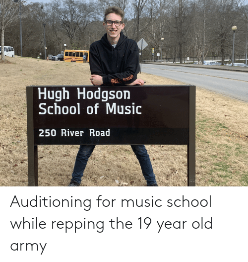 repping: Auditioning for music school while repping the 19 year old army