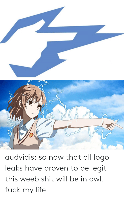 leaks: audvidis:  so now that all logo leaks have proven to be legit this weeb shit will be in owl. fuck my life