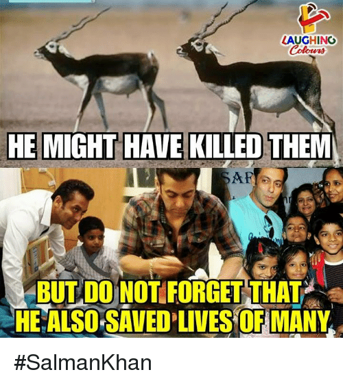 Indianpeoplefacebook, Them, and Saved: AUGHING  HE MIGHT HAVE KILLED THEM  BUT DO NOTIFORGET THAT  HE ALSO SAVED LIVES OFIMANY #SalmanKhan