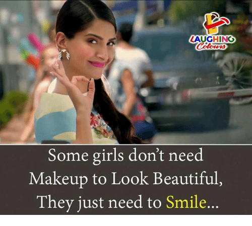 AUGHING Some Girls Donu0026#39;t Need Makeup To Look Beautiful They Just Need To Smile | Beautiful Meme ...