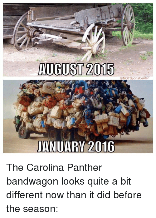 Carolina Panthers, Sports, and Panthers: AUGUST 2015  @NOTSportsCenter  JANUARY 2010 The Carolina Panther bandwagon looks quite a bit different now than it did before the season: