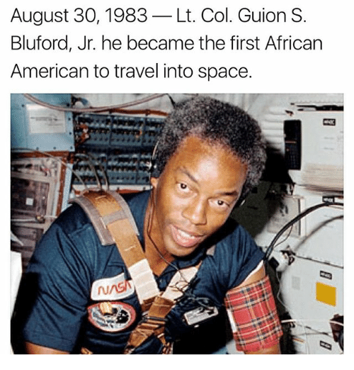 august 30 1983 lt col guion s bluford jr he became 27412004 🔥 25 best memes about african american african american memes,African American Memes