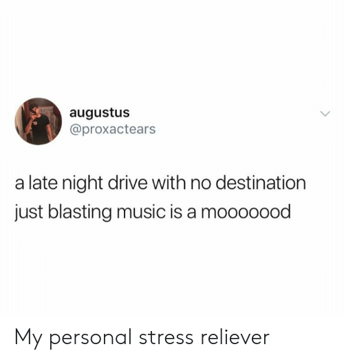 late night: augustus  @proxactears  a late night drive with no destination  just blasting music is a mooooood My personal stress reliever