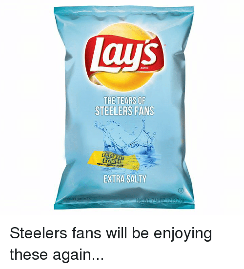 Steelers Fans: aus  THE TEARS OF  STEELERS FANS  EXTRA SALTY Steelers fans will be enjoying these again...