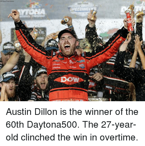 Memes, Old, and Austin: Austin Dillon is the winner of the 60th Daytona500. The 27-year-old clinched the win in overtime.