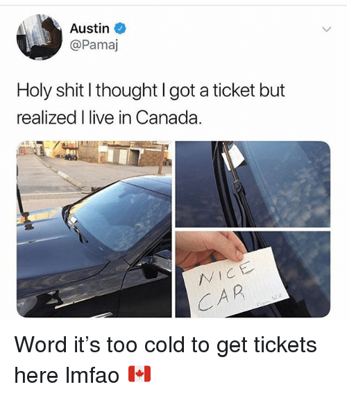 Funny, Shit, and Canada: Austin  @Pamaj  Holy shit I thought I got a ticket but  realized l live in Canada. Word it's too cold to get tickets here lmfao 🇨🇦