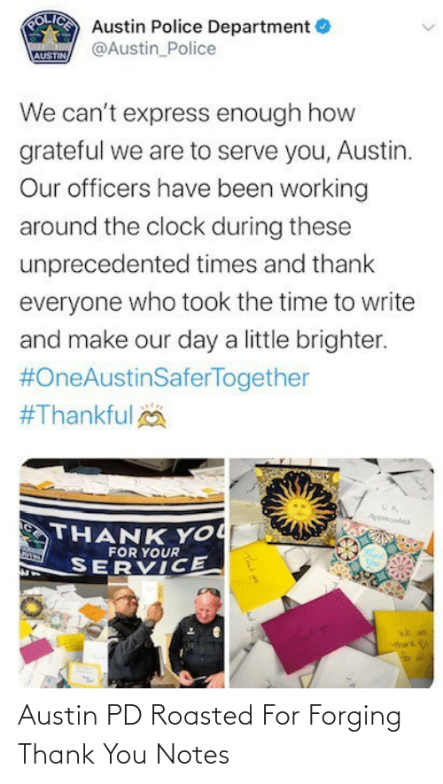 notes: Austin PD Roasted For Forging Thank You Notes
