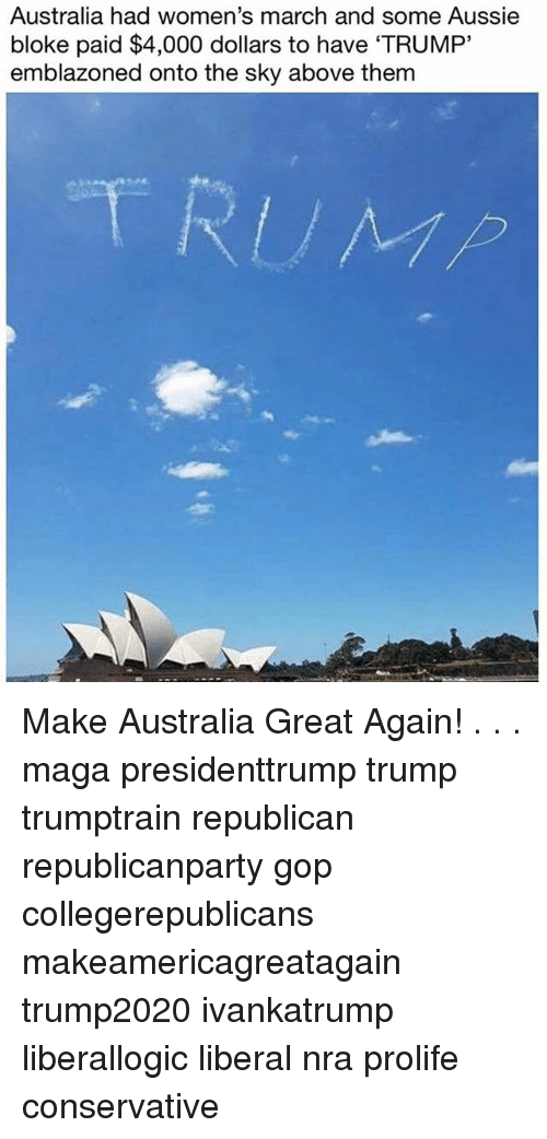 Womens March: Australia had women's march and some Aussie  bloke paid $4,000 dollars to have 'TRUMP'  emblazoned onto the sky above them Make Australia Great Again! . . . maga presidenttrump trump trumptrain republican republicanparty gop collegerepublicans makeamericagreatagain trump2020 ivankatrump liberallogic liberal nra prolife conservative
