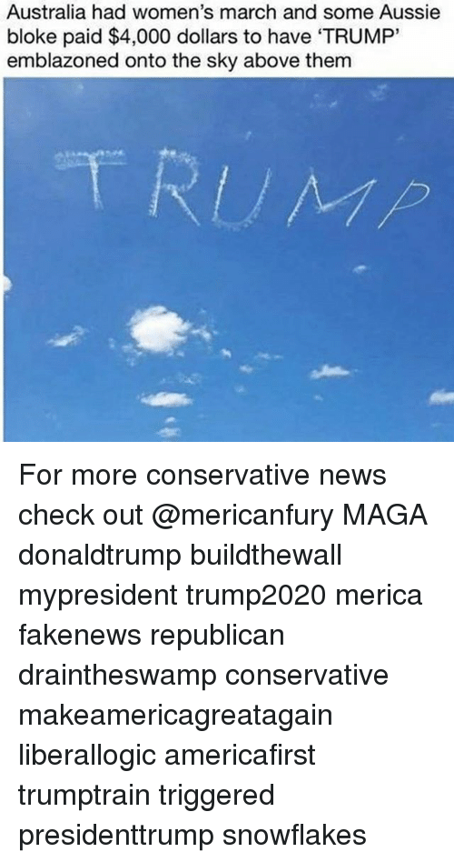Womens March: Australia had women's march and some Aussie  bloke paid $4,000 dollars to have 'TRUMP'  emblazoned onto the sky above themm For more conservative news check out @mericanfury MAGA donaldtrump buildthewall mypresident trump2020 merica fakenews republican draintheswamp conservative makeamericagreatagain liberallogic americafirst trumptrain triggered presidenttrump snowflakes