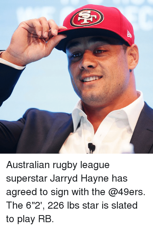 """Rugby: Australian rugby league superstar Jarryd Hayne has agreed to sign with the @49ers. The 6""""2', 226 lbs star is slated to play RB."""