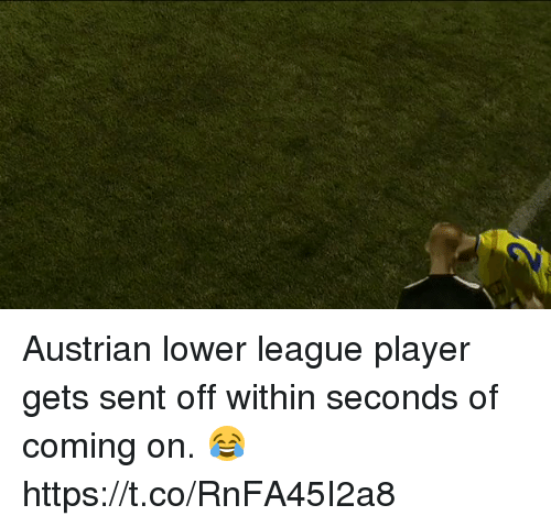 Senting: Austrian lower league player gets sent off within seconds of coming on. 😂 https://t.co/RnFA45I2a8