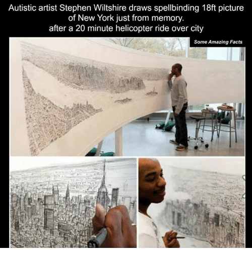Facts, Memes, and New York: Autistic artist Stephen Wiltshire draws spellbinding 18ft picture  of New York just from memory  after a 20 minute helicopter ride over city  Some Amazing Facts