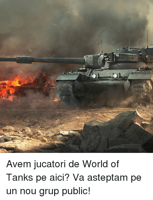 world of tank: Avem jucatori de World of Tanks pe aici? Va asteptam pe un nou grup public!