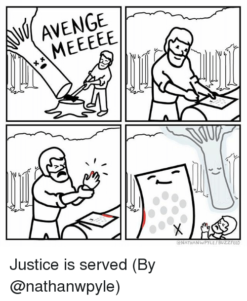Memes, Justice, and 🤖: AVENGE  eNATHANWPYLE BUZ FEED Justice is served (By @nathanwpyle)