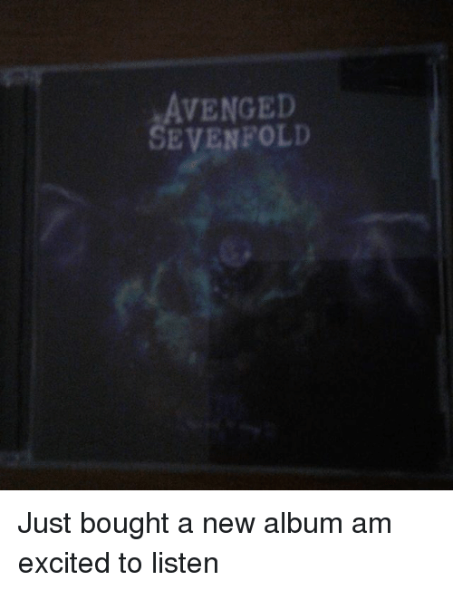 Memes, New Album, and 🤖: AVENGED  SEVENFOLD Just bought a new album am excited to listen