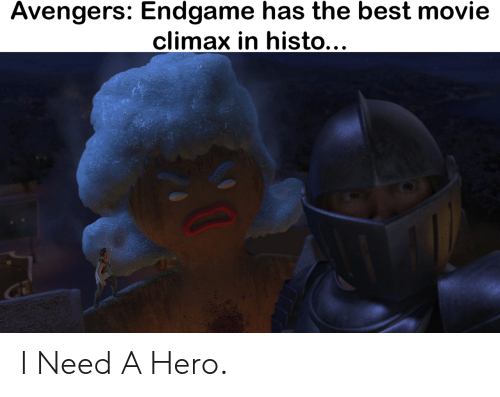 best movie: Avengers: Endgame has the best movie  climax in histo... I Need A Hero.