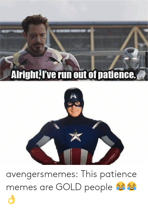 Memes Are: avengersmemes:  This patience memes are GOLD people 😂😂👌