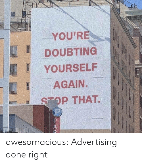 Done Right: awesomacious:  Advertising done right