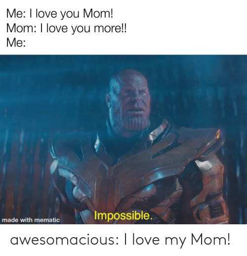 Love My Mom: awesomacious:  I love my Mom!