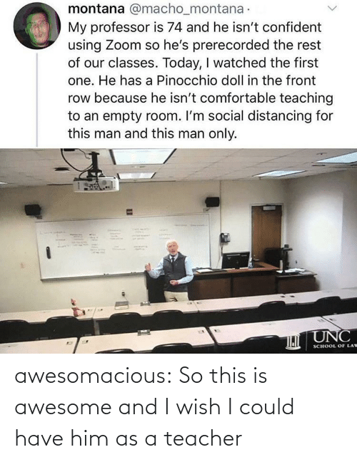 Awesome: awesomacious:  So this is awesome and I wish I could have him as a teacher
