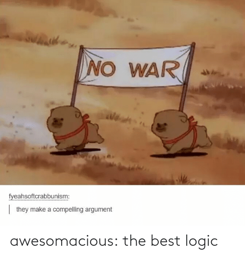 Logic: awesomacious:  the best logic