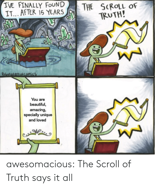 Scroll: awesomacious:  The Scroll of Truth says it all
