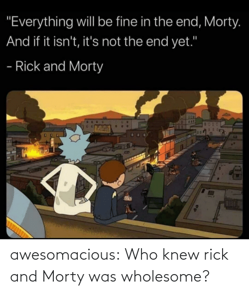 rick: awesomacious:  Who knew rick and Morty was wholesome?