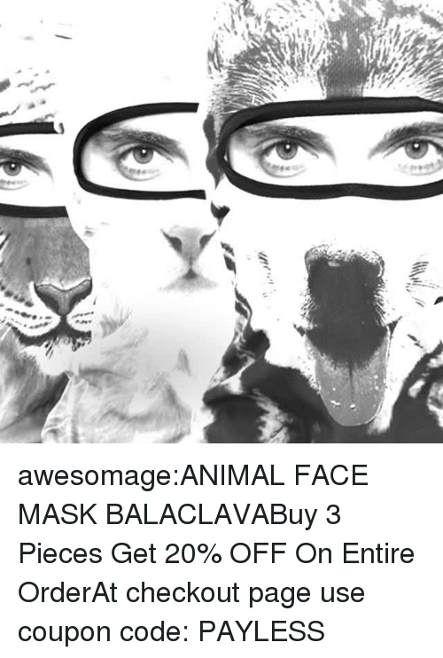 cat dog: awesomage:ANIMAL FACE MASK BALACLAVABuy 3 Pieces  Get 20% OFF On Entire OrderAt checkout page use coupon code: PAYLESS