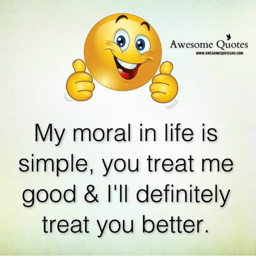 Awesome Quotes WWWAWESOMEQUOTES4UCOM My Moral In Life Is