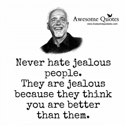 Awesome Quotes wwwAwesomequotes4ucom Never Hate Jealous People They Are Jealo...