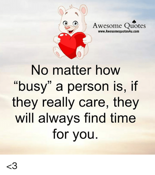 Quotes About People Who Notice: Awesome Quotes WwwAwesomequotes4ucom No Matter How Busy A