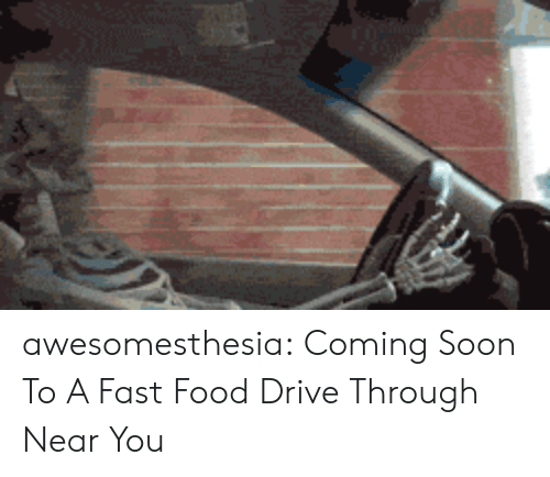 coming soon: awesomesthesia:  Coming Soon To A Fast Food Drive Through Near You